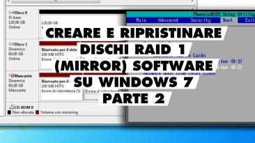 Creare e ripristinare disco Mirror RAID 1 software su Windows 7 (parte 2)