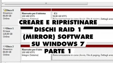 Creare e ripristinare disco Mirror RAID 1 software su Windows 7 (parte 1)